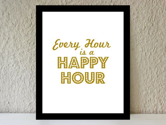 Every Hour Is Happy Hour / Gold Metallic Poster Art Print   Bar Cart Decor  Art   Quote   Vintage Bar Cart   Happy Quote   Chic Home Decor