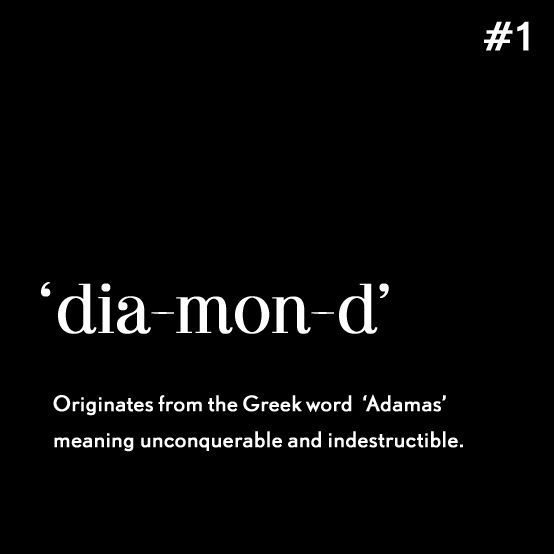 Did You Know That The Word Diamond Comes From The Greek Word Adamas Meaning Lasting Unconquerable And Indestructible