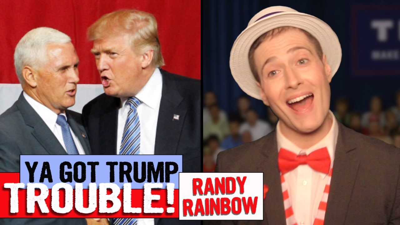 Ya Got Trump Trouble Randy Rainbow Song Parody Youtube Parody Songs Rainbow Songs Comedy Clips