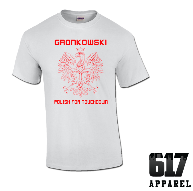 Let everyone know that Gronkowski is Polish for Touchdown with this awesome  and witty shirt or 0a6b5bd47