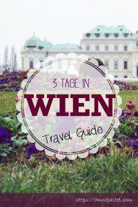 Travel Guide Wien - Was man in 3 Tagen Kurzurlaub in Wien erlebt