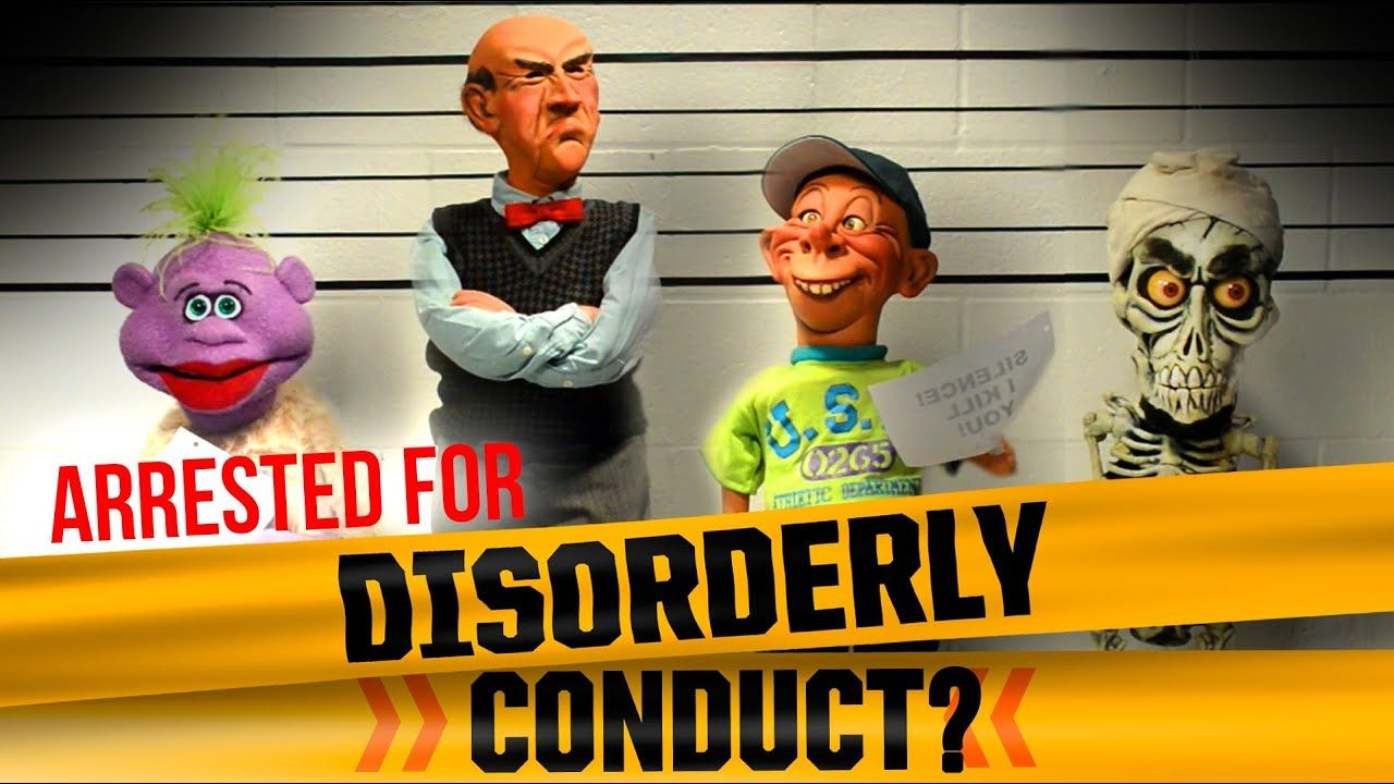 Arrested for Disorderly Conduct? JEFF DUNHAM Jeff