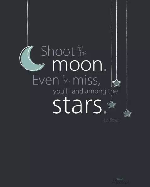 Shooting For The Moon Still Reaching The Stars Picture Quotes