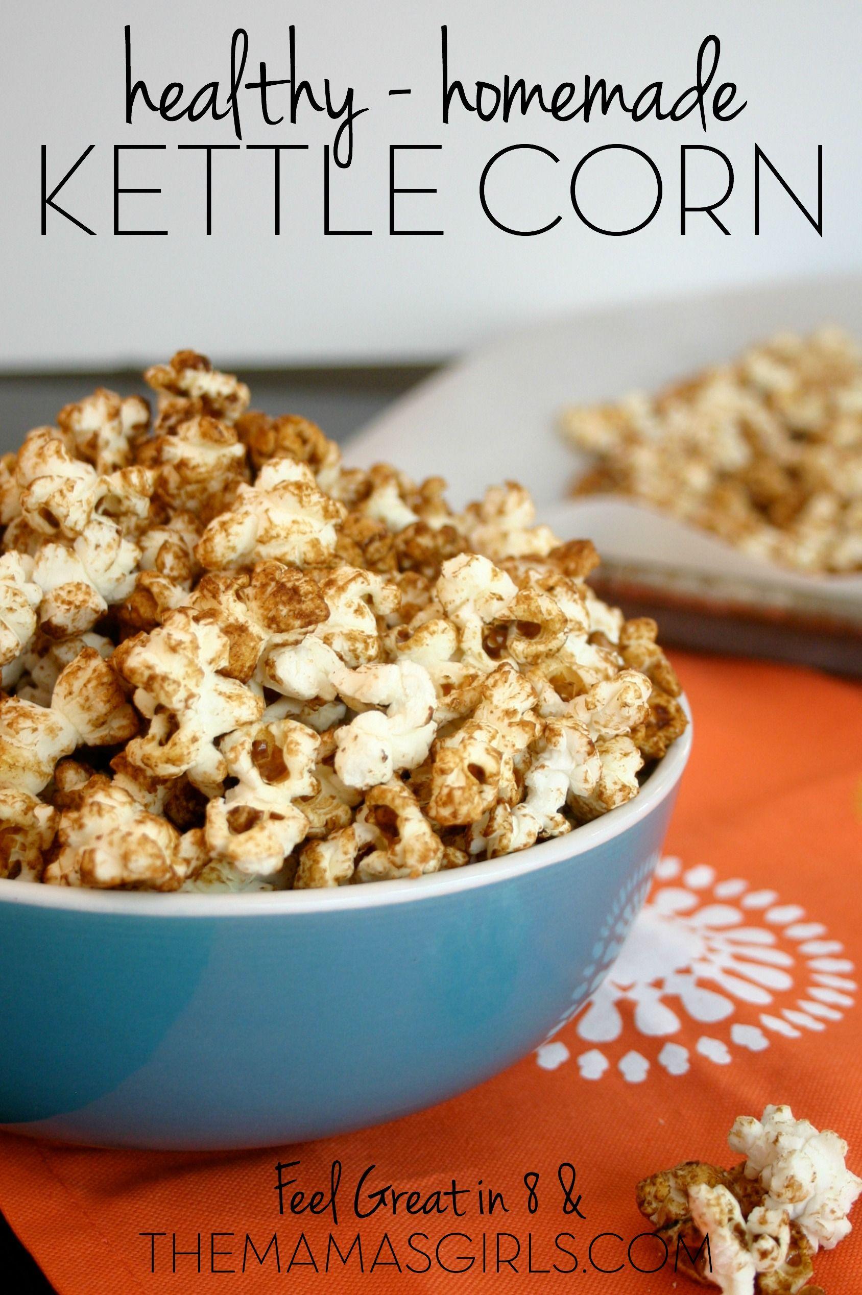 Healthy Homemade Kettle Corn Feel Great In 8 Blog Recipe Homemade Kettle Corn Snacks Food