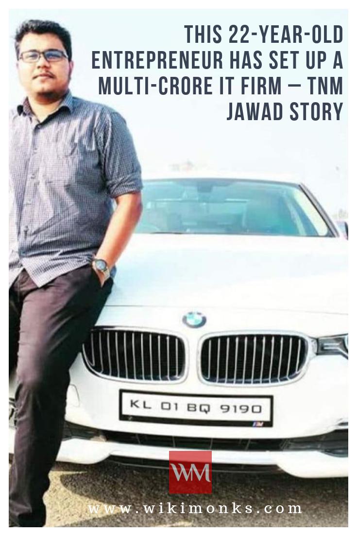 Story of a Kerala Young Entrepreneur – TNM Jawad