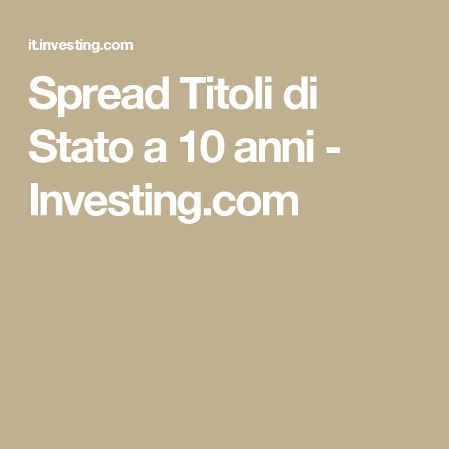Spread Titoli di Stato a 10 anni - Investing.com