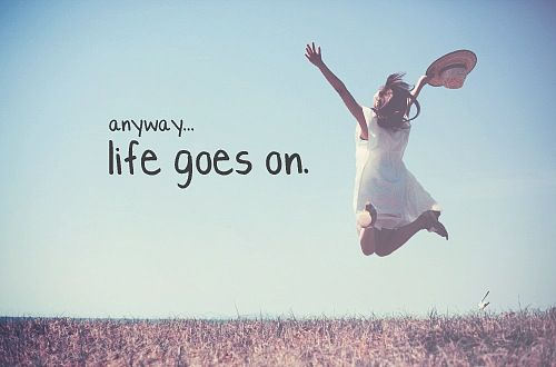 http://bestquotesaboutlife.org/wp-content/uploads/life-quotes-anyway-life-goes-on.jpg