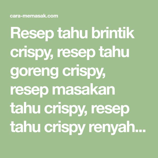 Resep Tahu Brintik Crispy Resep Tahu Goreng Crispy Resep Masakan Tahu Crispy Resep Tahu Crispy Renyah Resep Cara Membuat T Resep Tahu Masakan Resep Masakan
