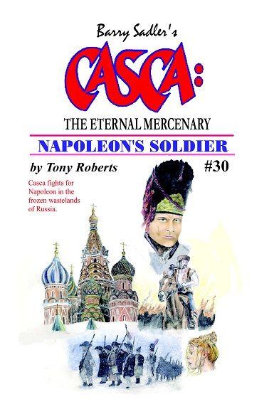 Barry Sadler's CASCA #30: The Eternal Mercenary: Napoleon's Soldier - by Tony Roberts