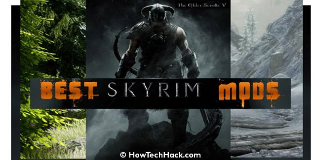 8 Best Skyrim Mods of All Time 2018 | How Tech Hack | Best skyrim