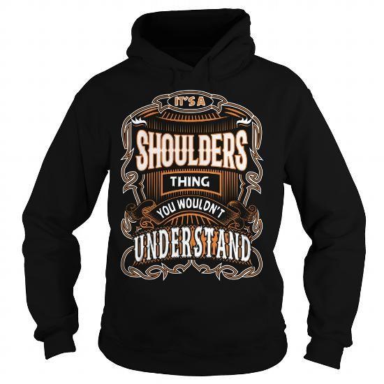 I Love SHOULDERS, SHOULDERSYear, SHOULDERSBirthday, SHOULDERSHoodie, SHOULDERSName, SHOULDERSHoodies Shirts & Tees