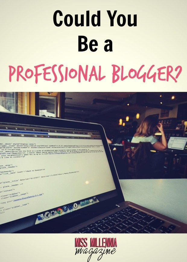 Could You Swap Careers And Become A Professional Blogger?