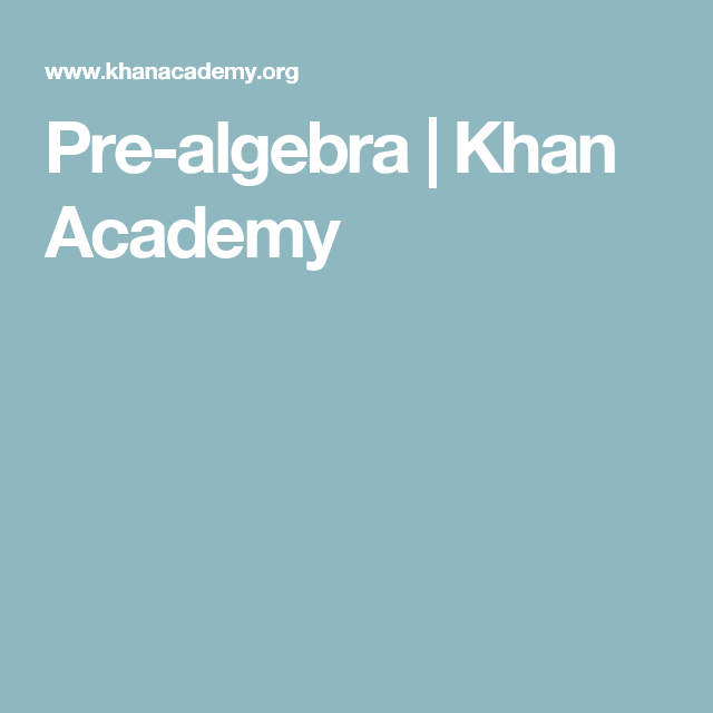 Pre-algebra | Khan Academy | Math | Pinterest | Algebra, Math and ...