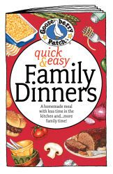 Classic Quick & Easy Dinners. A great Gooseberry Patch eBook filled with easy recipes for gathering your busy family around the table!