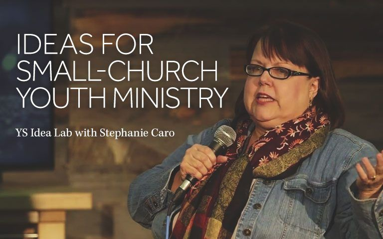 Stephanie Caro shares a few of the best ideas she has for youth workers in small churches  YS