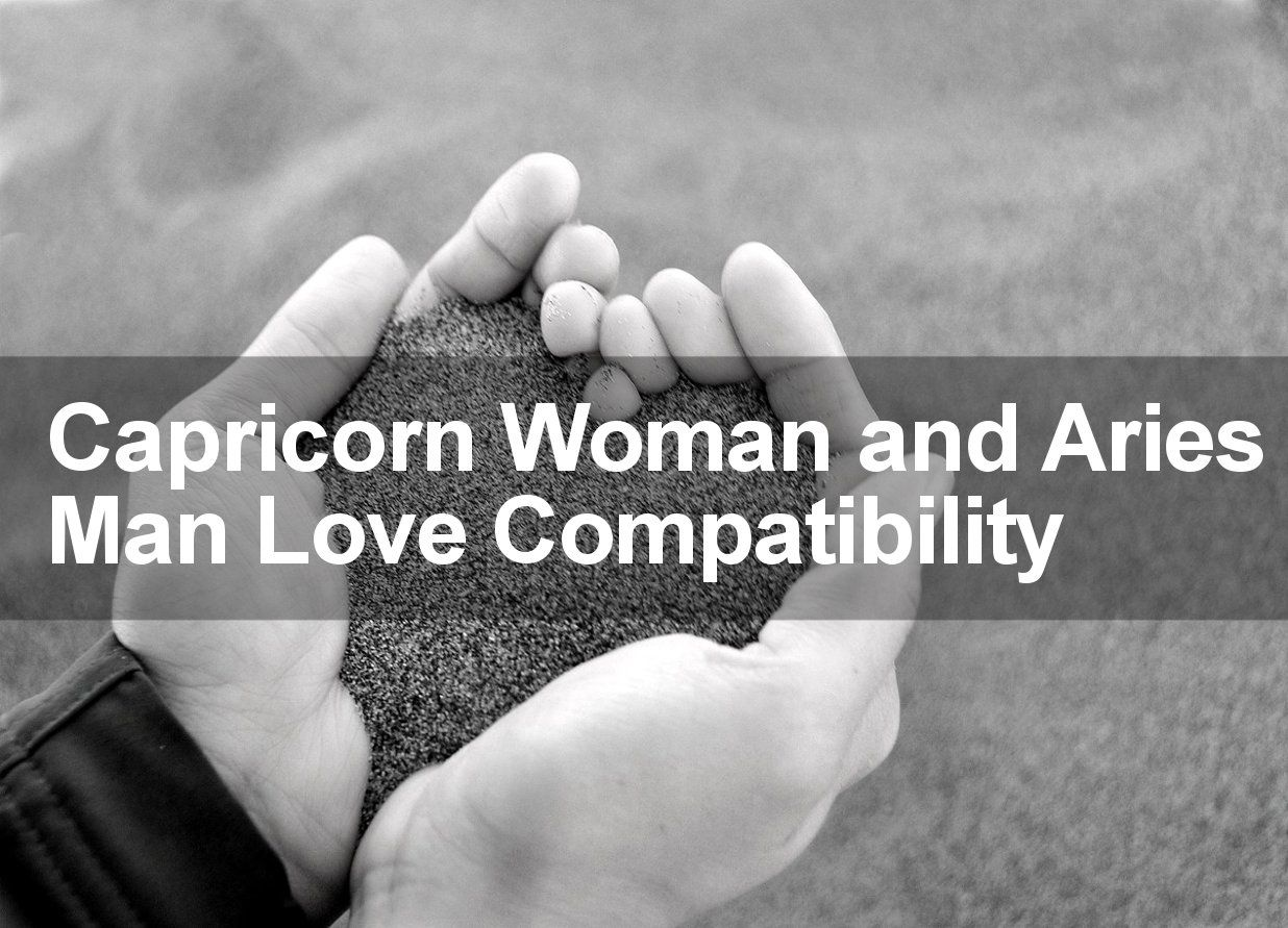 Aries woman and capricorn man sexuality compatibility