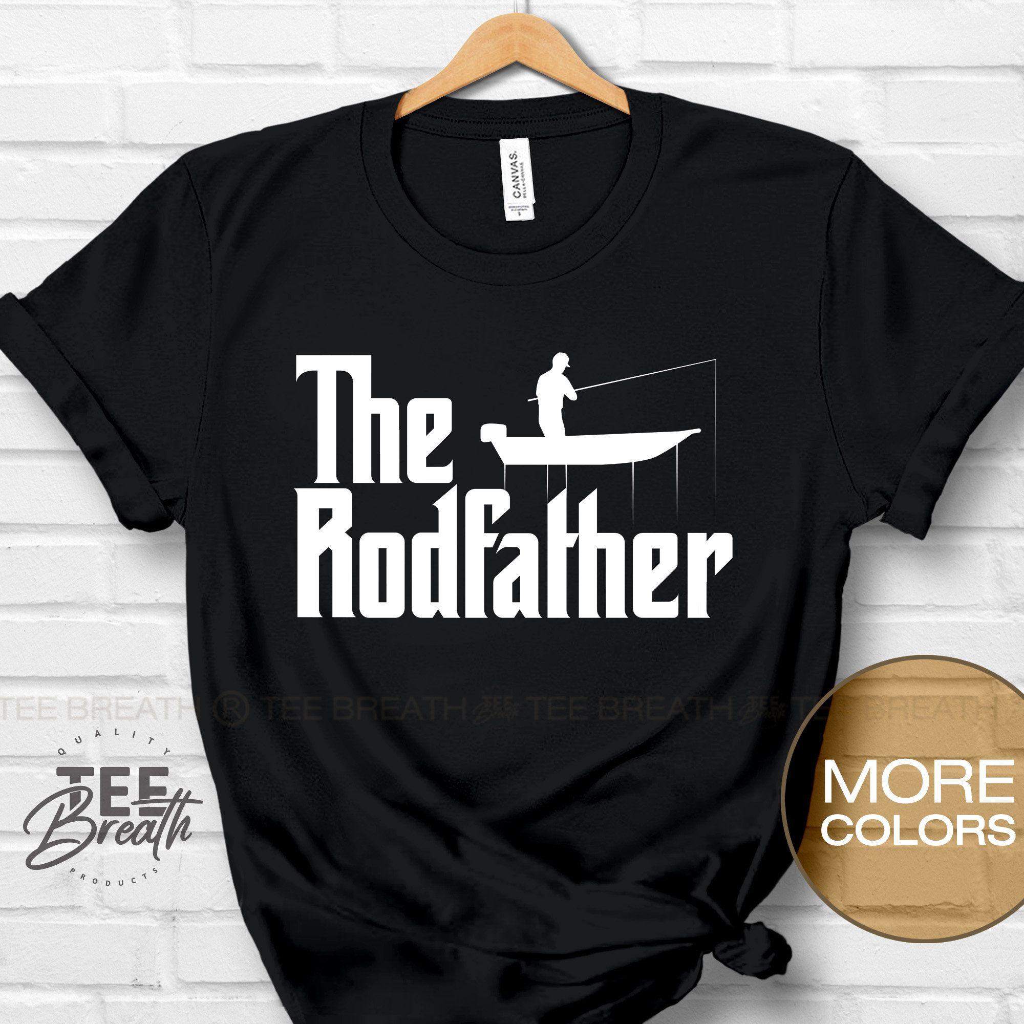 The Rodfather T Shirt Fishing Shirt Fishing Rod Tshirt Etsy Fishing Shirts Fishing T Shirts Funny Fishing Shirts
