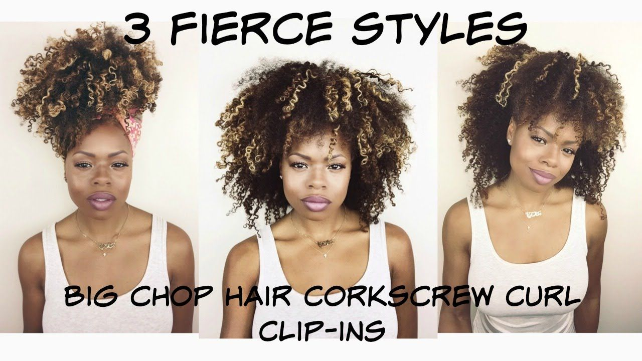 3 Fierce Styles With Corkscrew Curl Clip Ins Big Chop Hair I Am