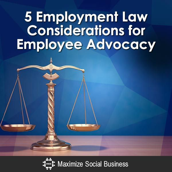Five Employment Law Considerations For Employee Advocacy Social