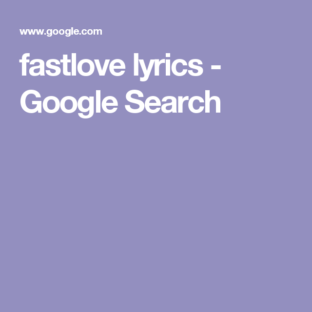 fastlove lyrics - Google Search
