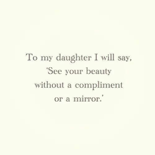 To My Daughter Always See The Beauty In Yourself And Be Ever