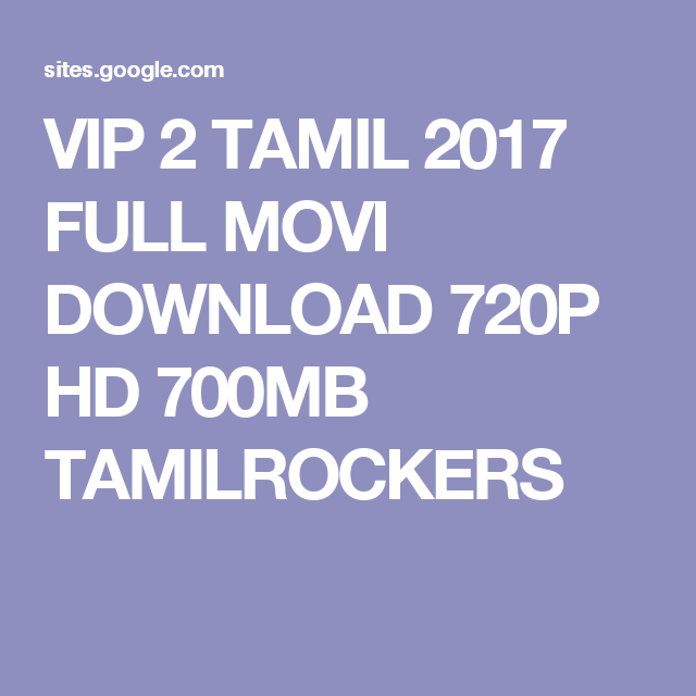 VIP 2 TAMIL 2017 FULL MOVI DOWNLOAD 720P HD 700MB