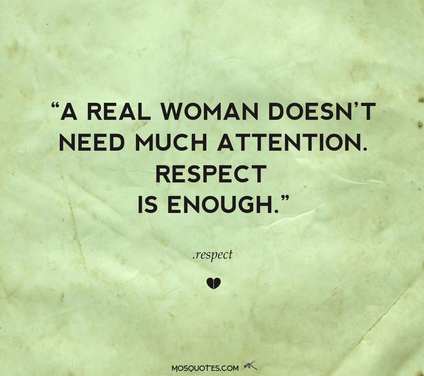 Love And Respect Quotes Love Quotes For Him A Real Woman Doesn't Need Much Attention
