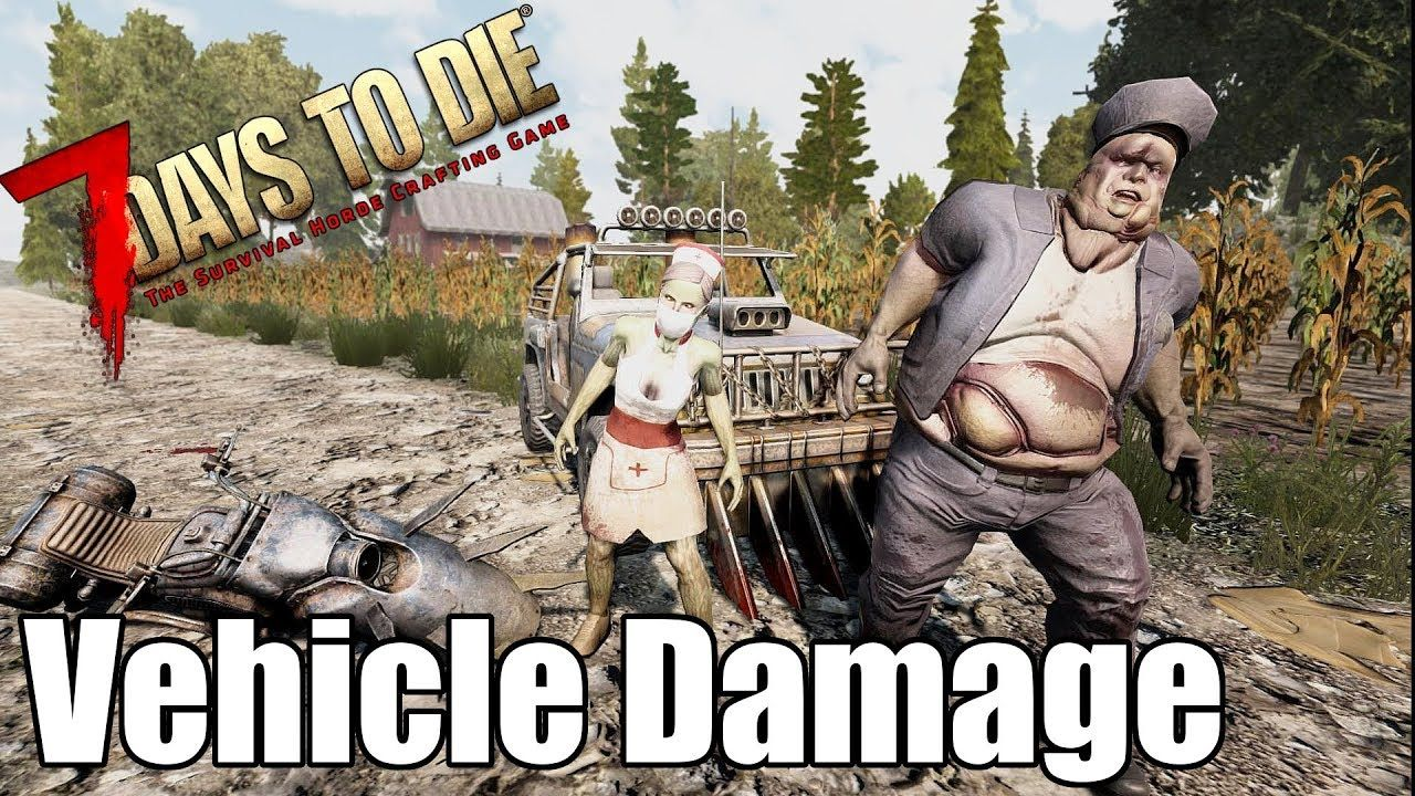 7 Days To Die Vehicle Zombie Damage How Much Damage Do They Do