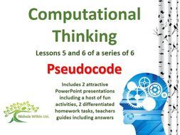 Pseudocode (2 Computational Thinking Lessons) by nwilkin - Teaching Resources - Tes