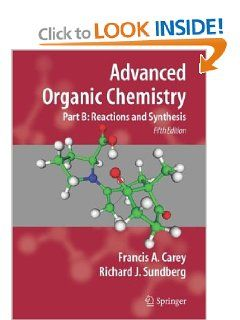 Advanced Organic Chemistry Part B Reaction And Synthesis Advanced Organic Chemistry P Advanced Organic Chemistry Organic Chemistry Organic Chemistry Books