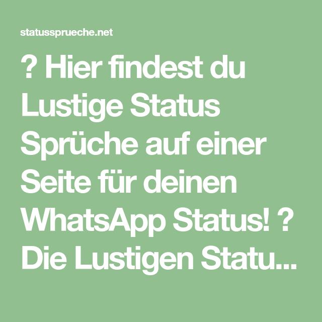 Hier Findest Du Lustige Status Spruche Auf Einer Seite Fur Deinen Whatsapp Status Die Lustige Lustige Status Spruche Lustige Status Kurze Status Spruche