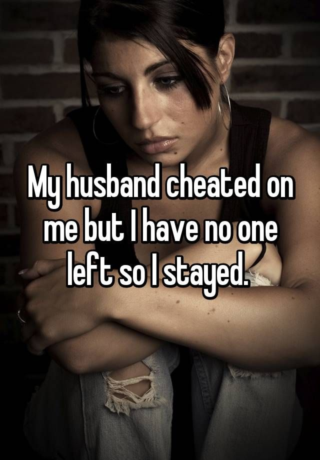 Confessions of women who stand by their cheating spouses | Whisper