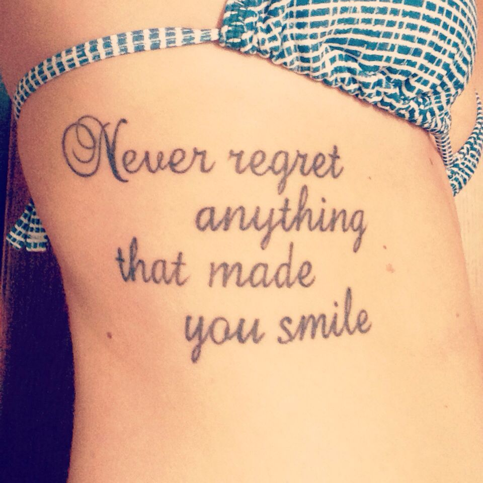 Never Regret Anything That Made You Smile Quote Tattoo