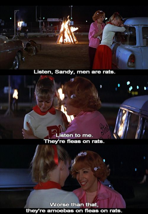 Nothing More True Was Ever Spoken Quotes Pinterest Grease