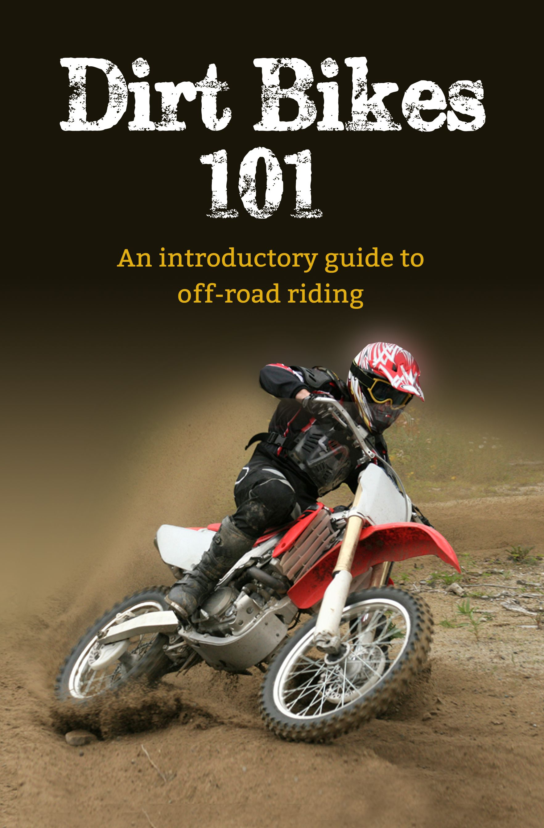 Dirt Bikes 101 A Book Geared For Adult Off Road Riders Dirt