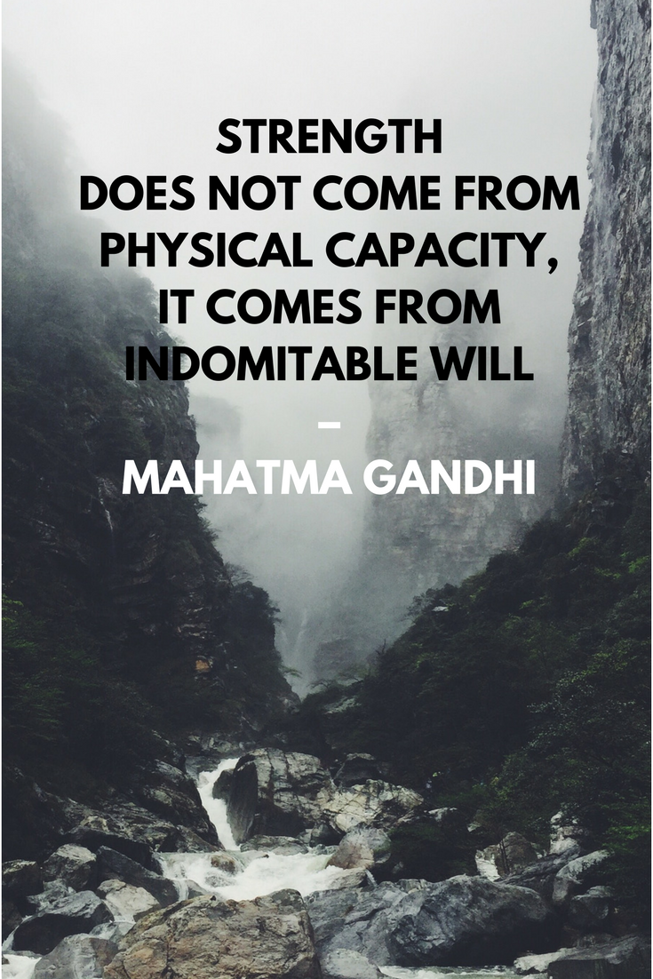 Strength does not come from physical capacity, it comes from