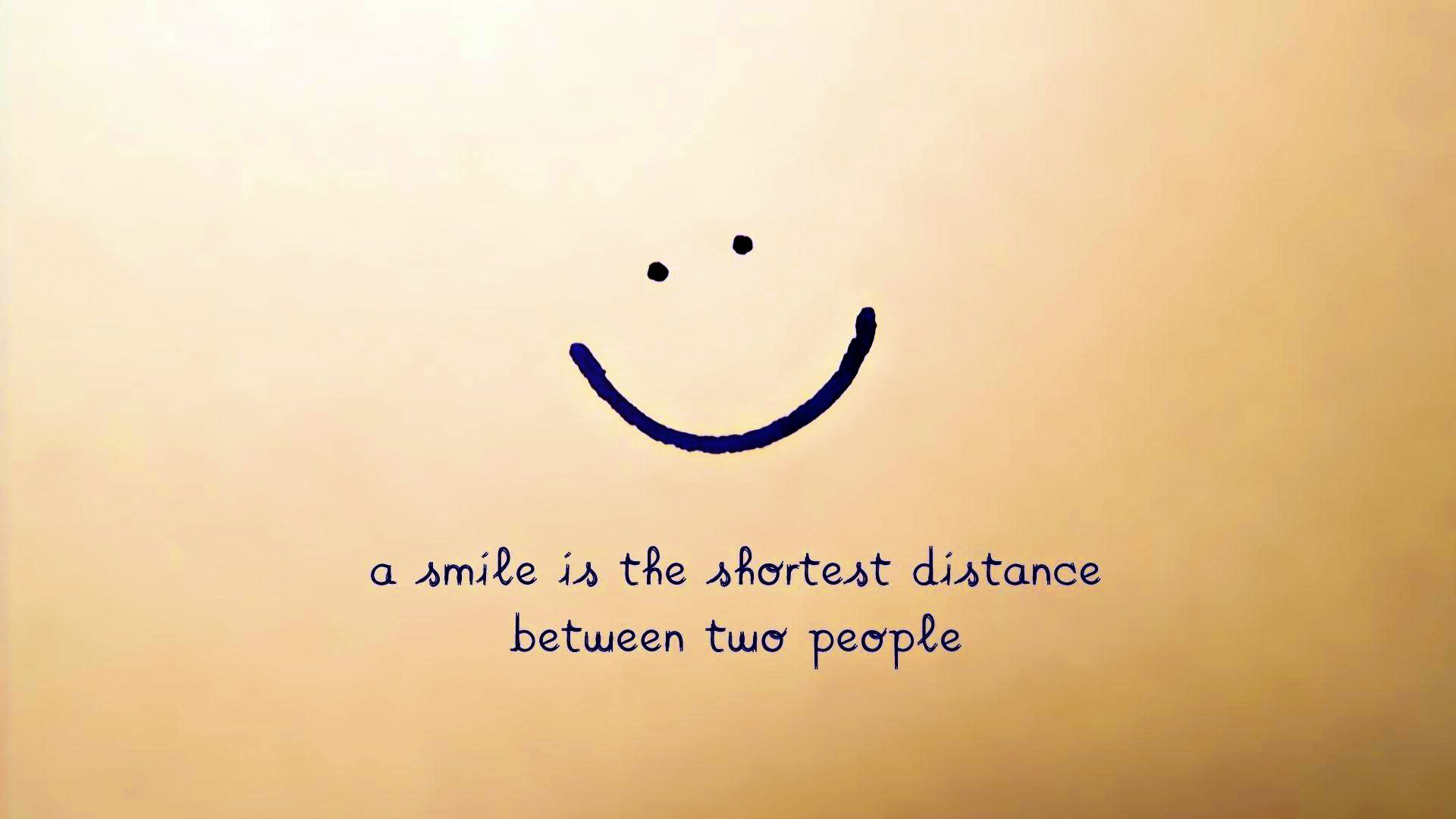 """So I have heard """"Smile and the world will smile at you"""" since"""