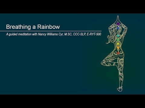 Breathing the Rainbow: A guided meditation |