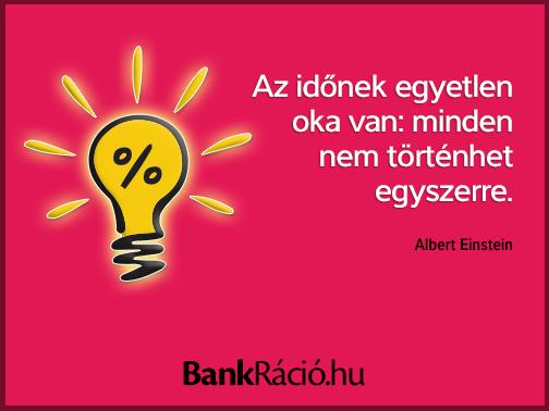 Az időnek egyetlen oka van: minden nem történhet egyszerre. - Albert Einstein, www.bankracio.hu idézet