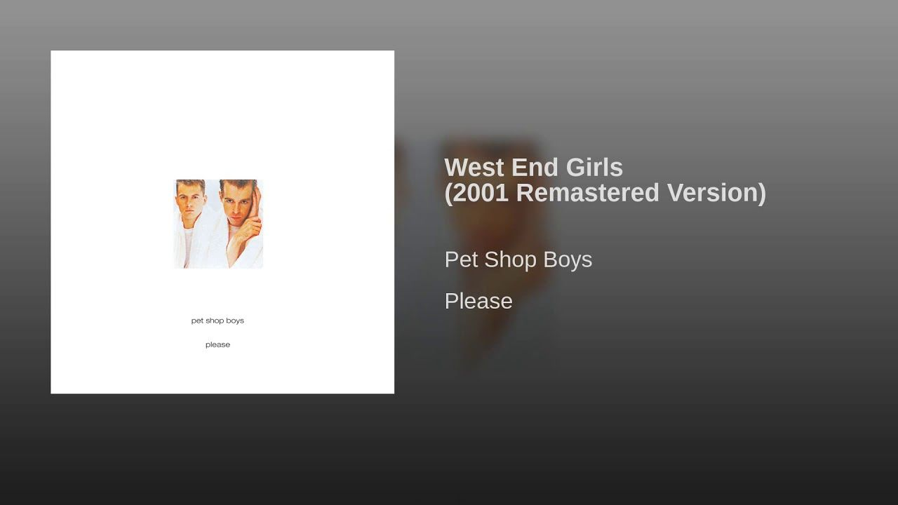 West End Girls 2001 Remastered Version Pet Shop Boys R B