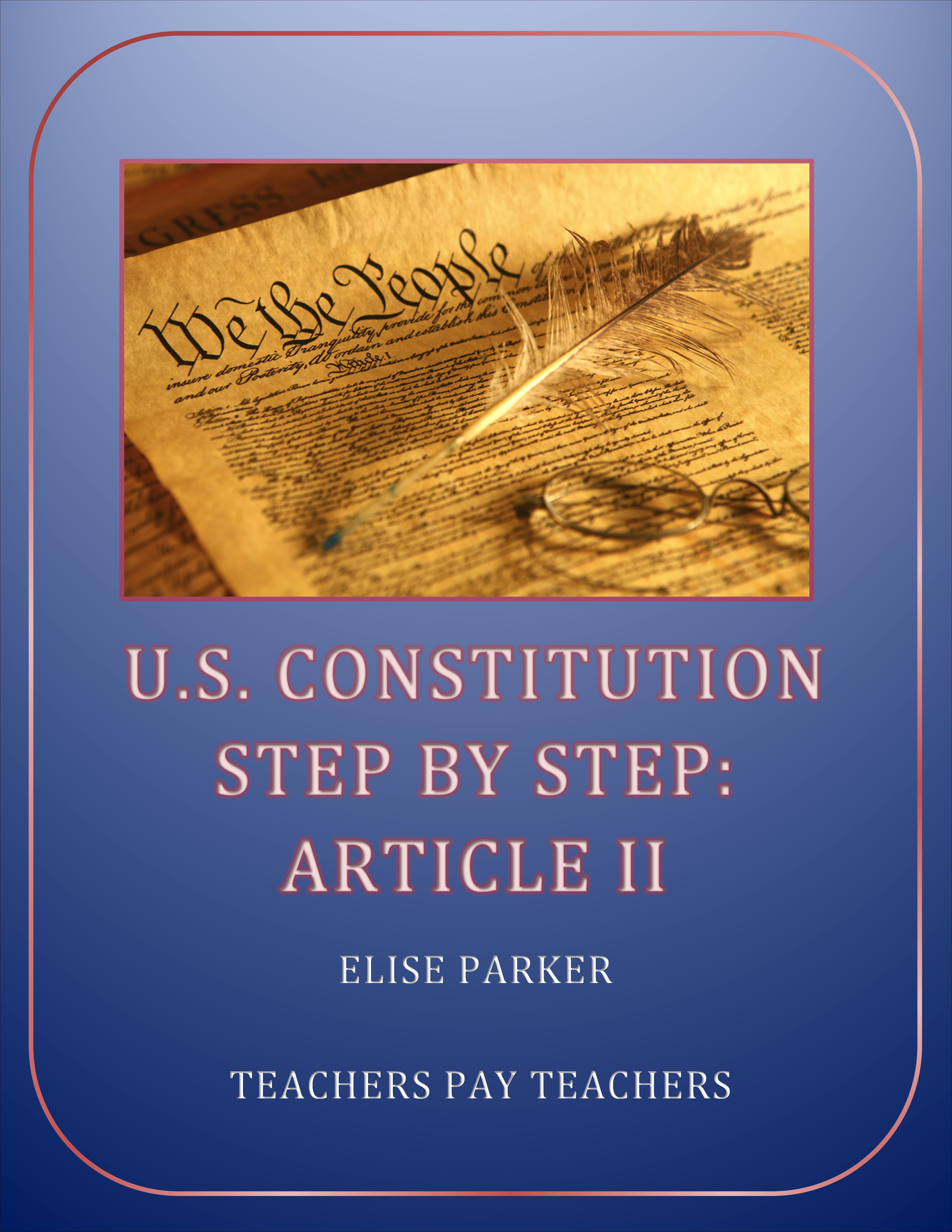 U S Constitution Step By Step Article Ii Worksheet