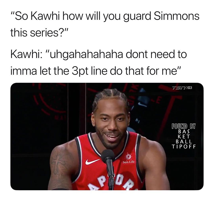 Philadelphia Sixers Vs The Toronto Raptors Are Looming And Kawhi Leonard Coming With Jokes Post Your Best Meme Sixersv Memes Sports Memes Basketball Memes
