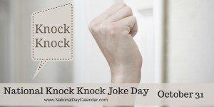 National Knock Knock Joke Day October 31 Knock Knock Jokes National Day Calendar Knock Knock