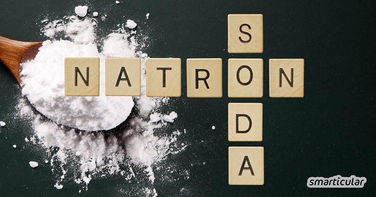 Natron und Soda Unterschiede ein für alle Mal erklärt