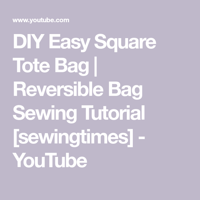 DIY Easy Square Tote Bag  Reversible Bag Sewing Tutorial sewingtimes  YouTube Sewing is not just for sewing clothes accessories come to life with sewing Bags wallets flow...
