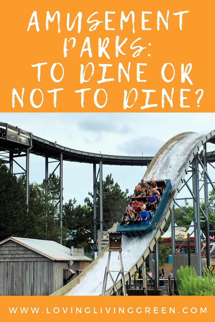 Amusement Parks To Dine Or Not To Dine Park Amusement Trip