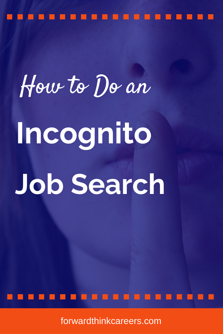 How To Do An Incognito Job Search In 2020 Job Search