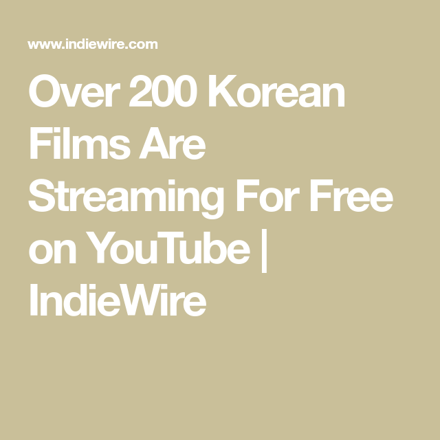 Over 200 Korean Films Are Streaming For Free On Youtube Indiewire Film Archive Film Movies Worth Watching
