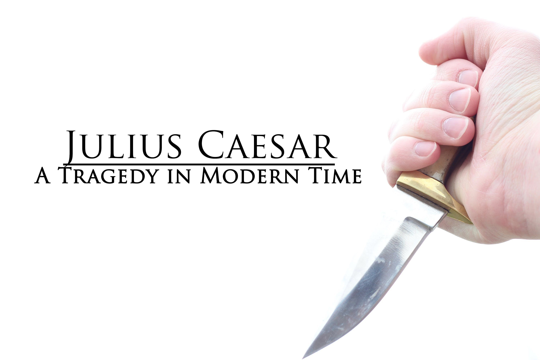 Julius Caesar A Tragedy In Modern Time Short Comedy