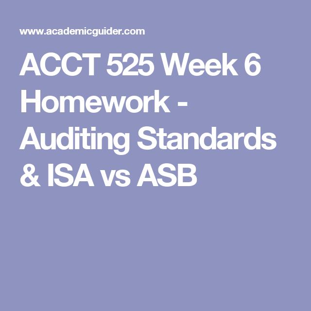 ACCT 525 Week 6 Homework - Auditing Standards & ISA vs ASB
